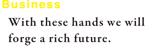 With these hands we will forge a rich future.